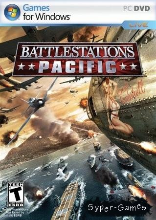 Battlestations: Pacific (2009/RUS/RePack 2.19 GB)