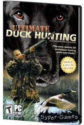 Ultimate Duck Hunting Reloaded [2008/ENG/PC]