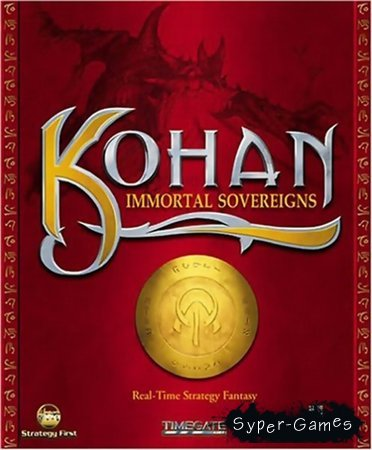 Kohan - Immortal Sovereigns  + Kohan - Ahriman's Gift