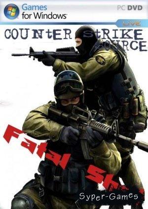 Counter-Strike Source Fatal Shot (Mod.2.0/2010/RUS)