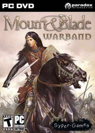 Mount & Blade: Warband (2010/RUS/ENG/RePack)