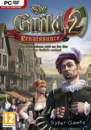 The Guild 2: Renaissance (2010/RUS/ENG/RePack by Sand)