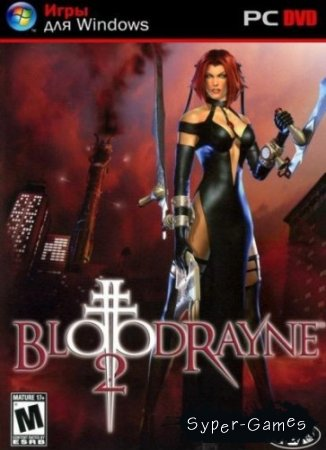 Bloodrayne 2 + All Addons (2007/ENG/Full RIP)