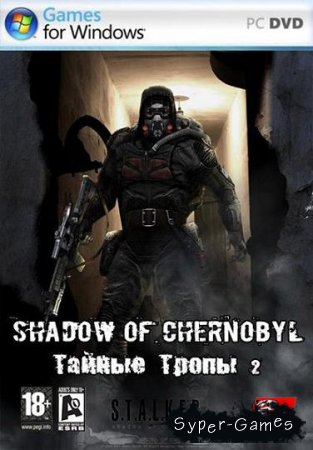 S.T.A.L.K.E.R: Shadow of Chernobyl - Тайные Тропы 2 (PC/2011/RUS)