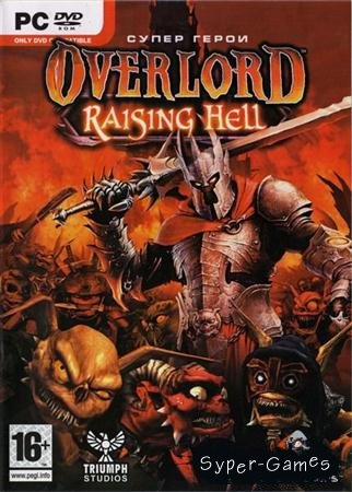 Overlord: Raising Hell v.1.4 (2007/Rus/Repack By ..::ArchangeL::..)