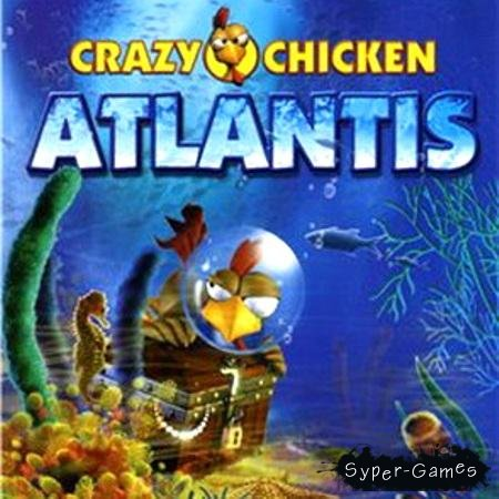 Crazy Chicken Atlantis (RUS/ENG/2008)
