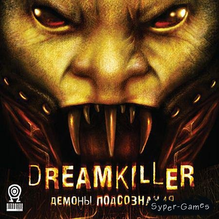 Dreamkiller: Демоны подсознания v.r16211 (RePack ReCoding/FULL RU)
