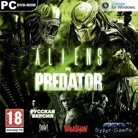 Aliens vs. Predator + DLC (PC/2010/RUS/RePack by R.G.Catalyst)