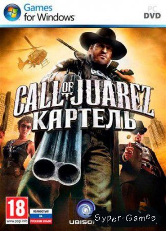 Call of Juarez: The Cartel + 4 DLC (PC/2011/RUS/Repack)
