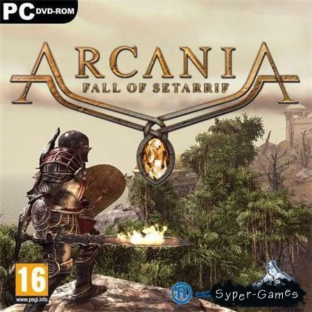 Arcania: Fall of Setarrif (PC/2011/RUS/ENG/RePack by Fenixx)