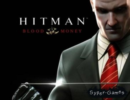 Hitman 4: Blood Money (RUS/Rip/PC)