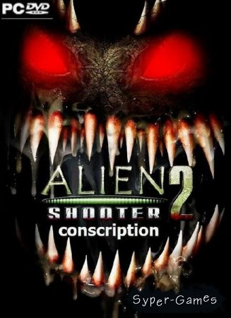 Alien Shooter 2 Conscription (ENG/RUS/PC)
