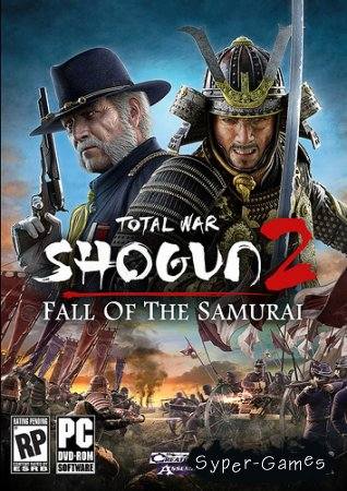 Total War Shogun 2: Fall Of The Samurai (2012/RUS)