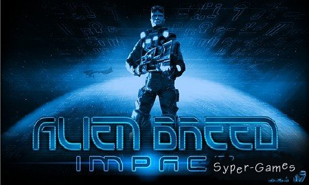 Alien Breed Impact (2010/PC/Eng)