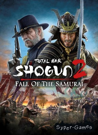 Total War: Shogun 2 - Закат Самураев (PC/2012)