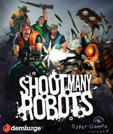 Shoot Many Robots (2012/Eng/PC) RePack от R.G. UniGamers
