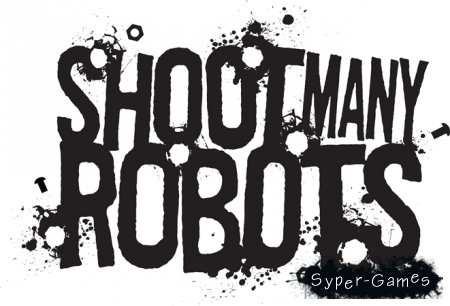Shoot Many Robots (2012/PC)