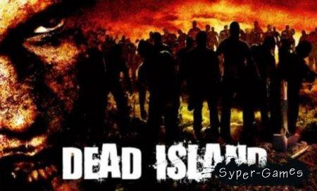 Dead Island / Остров Мертвых (RePack/2011)