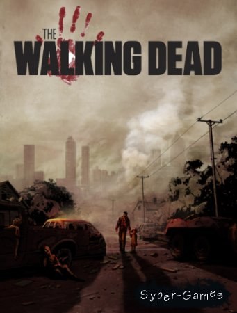 The Walking Dead Episode 1 A New Day [Eng, 2012]