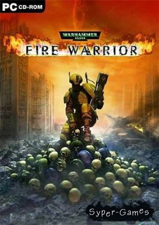 Warhammer 40 000: Fire Warrior (2003/PC/RePack/RUS)