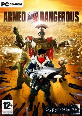 Armed and Dangerous (2003/PC/RePack/RUS)