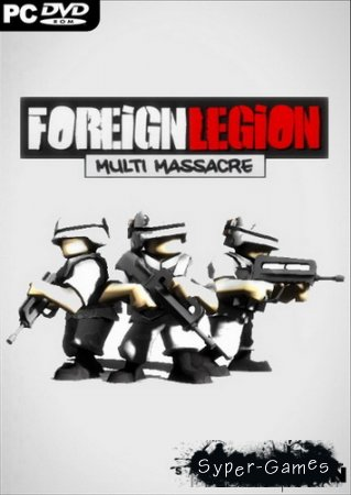 Foreign Legion: Multi Massacre (2012/ENG)