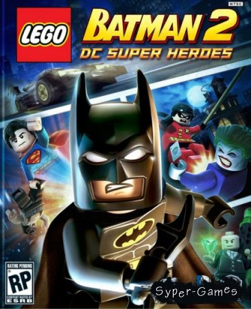 Lego Batman 2: DC Super Heroes (RUS/2012/PC/Лицензия)