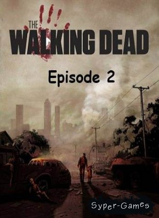 The Walking Dead: Episode 2 (2012/RUS/PC)