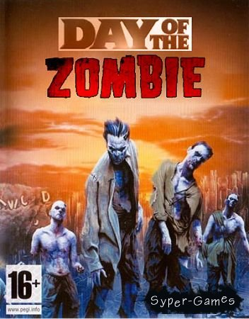 Day of the Zombie (Русский/PC/Репак)