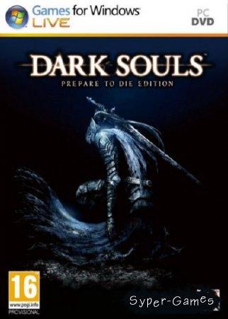 Dark Souls: Prepare To Die Edition (2012/Rus/Eng/PC) Repack от Luminous