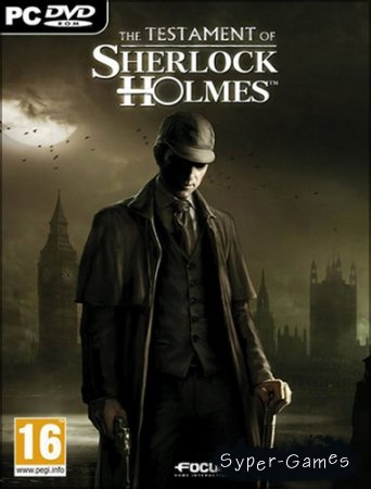 The Testament of Sherlock Holmes (Focus Home Interactive) (2012/RUS/ENG/L/Steam-Rip от R.G. GameWorks)