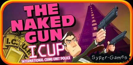 The Naked Gun [Квест для Андроид]