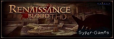Renaissance Blood [3D Шутер для Андроид]