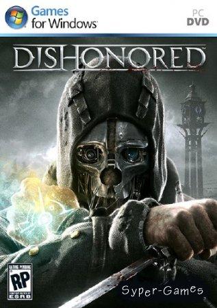 Dishonored (2012/RUS/ENG/Repack от Fenixx)