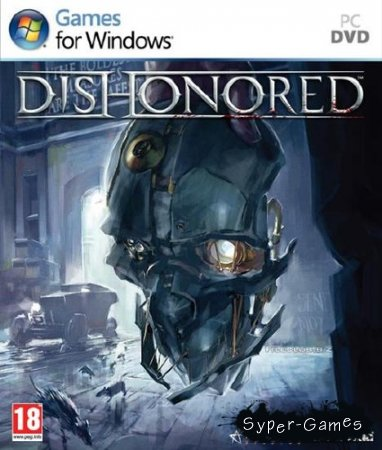 Dishonored (2012/ PC/ FPS/ RePack от = чувак = )
