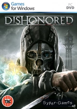 Дишоноред / Dishonored (2012) REPACK