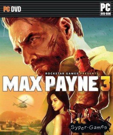 Max Payne 3 + Дополнение (2012/PC)
