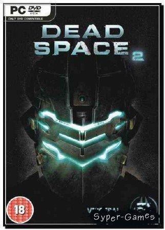 Dead Space 2 Расширенное издание [v.1.1] RUS RePack