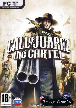 Call of Juarez: The Cartel - Limited Edition (2011/RUS)