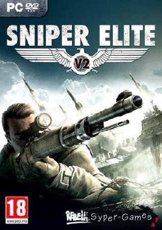 Sniper Elite V2 (2012/RUS/RePack от R.G. Revenants) [+2DLC]