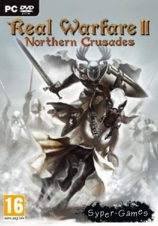 Real Warfare 2: Northern Crusades (PC/Repack/Русский)