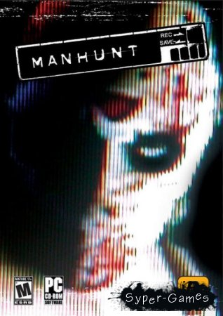 Manhunt + DLC (PC/Русский/RePack)
