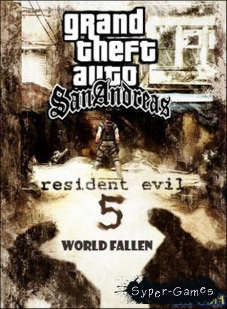GTA: San Andreas - Resident Evil 5: World Fallen + 7 DLC (��������� �������)