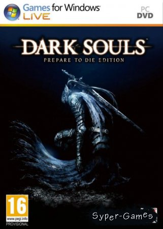 Dark Souls: Prepare to Die Edition + DLC (Русский/PС)