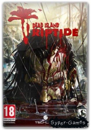 Dead Island: Riptide (2013/RUS/ENG/RePack от SEYTER)