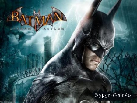 Batman Arkham Asylum + DLC (PC/Русский)