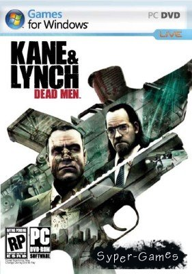 Kane and Lynch - Dead Men (2007/RePack/RUS/ENG)