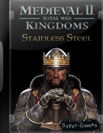 Medieval 2: Total War Kingdoms Stainless Steel (Русский + DLC)