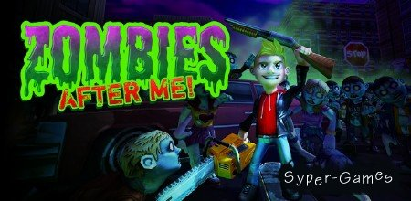 Zombies After Me! v.1.0.0
