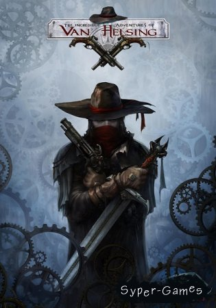 The Incredible Adventures of Van Helsing [v.1.1.05] (2013/PC/RePack/Rus) by =Чувак=